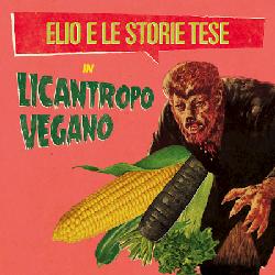 Licantropo Vegano - Elio e le Storie Tese