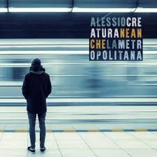Alessio Creatura - Neanche la Metropolitana